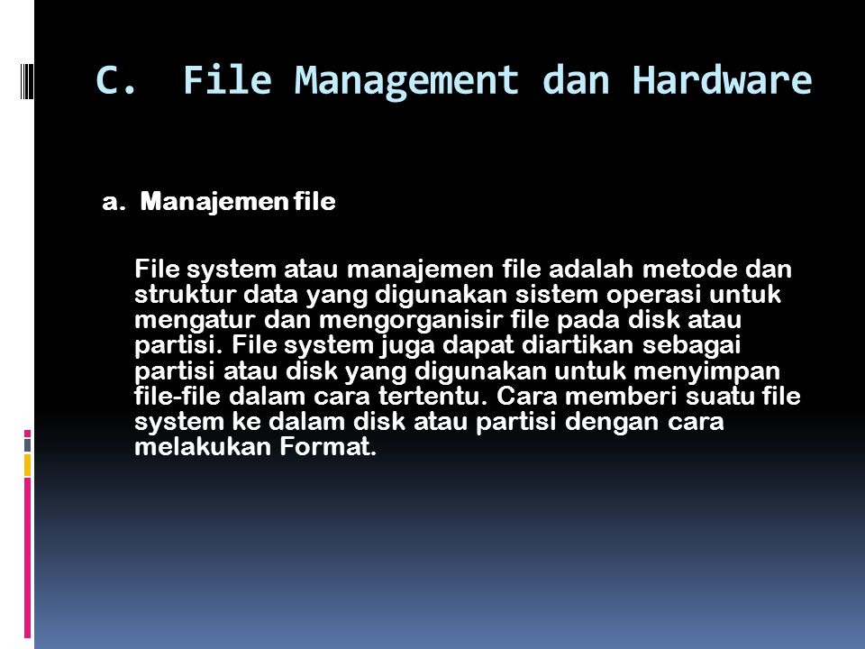 C. File Management dan Hardware