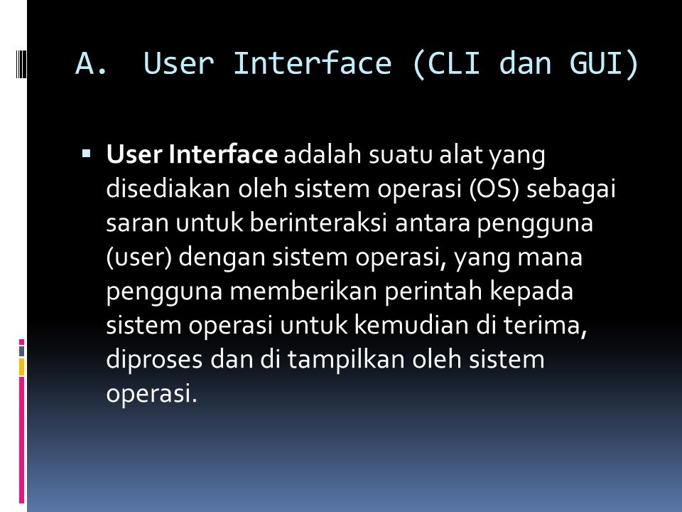 A. User Interface (CLI dan GUI)