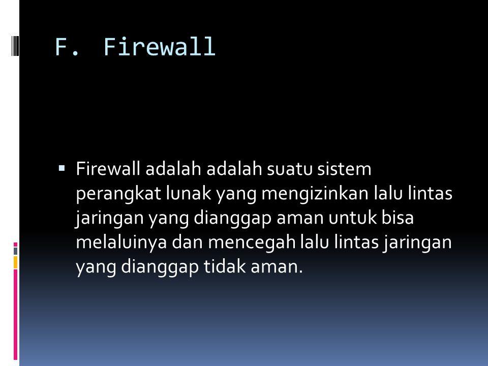 F. Firewall