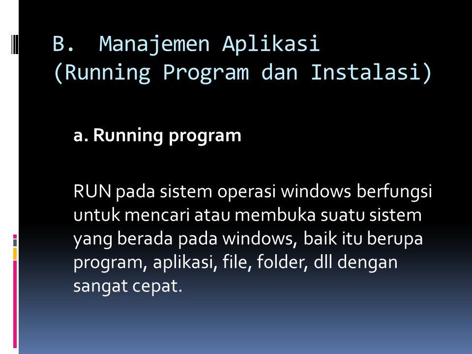 B. Manajemen Aplikasi (Running Program dan Instalasi)