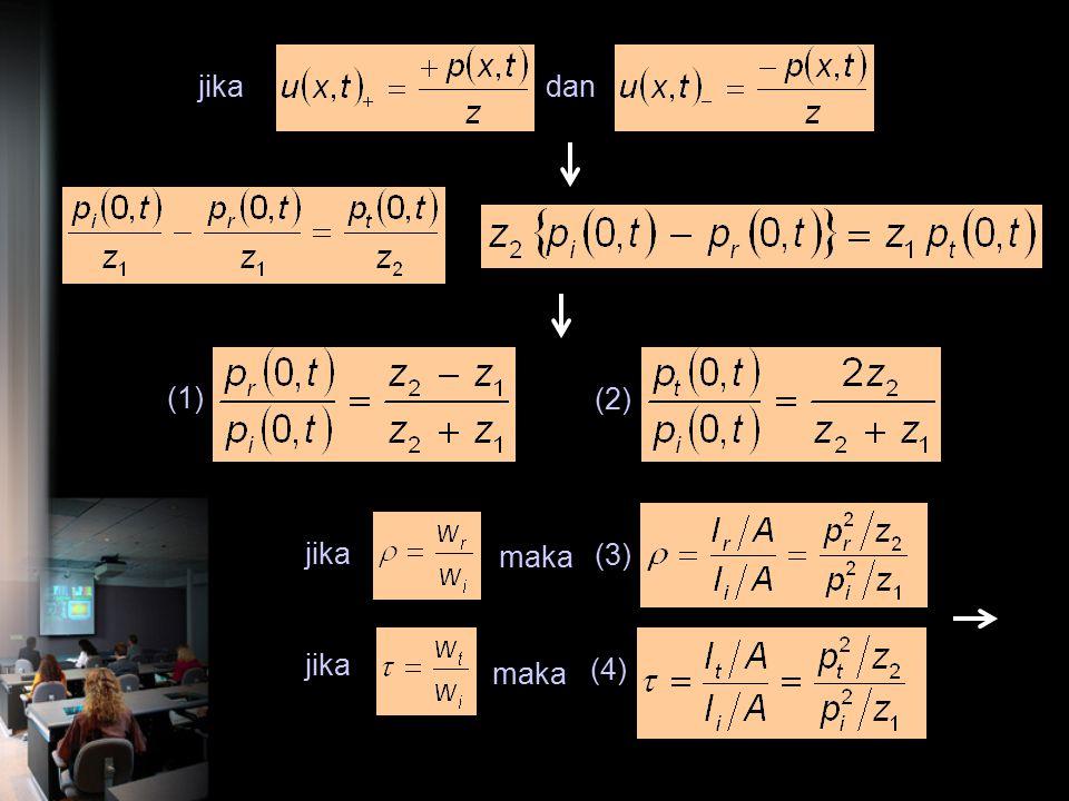 jika dan (1) (2) jika maka (3) jika maka (4)