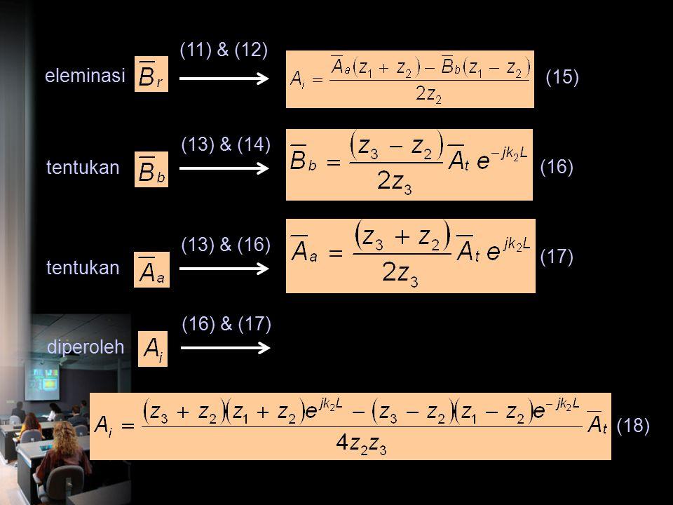(11) & (12) eleminasi. (15) (13) & (14) tentukan. (16) (13) & (16) (17) tentukan. (16) & (17)