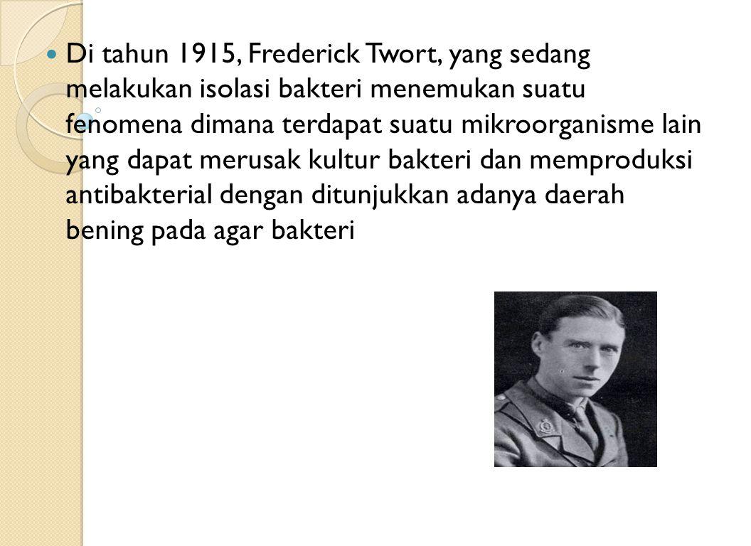 Di tahun 1915, Frederick Twort, yang sedang melakukan isolasi bakteri menemukan suatu fenomena dimana terdapat suatu mikroorganisme lain yang dapat merusak kultur bakteri dan memproduksi antibakterial dengan ditunjukkan adanya daerah bening pada agar bakteri