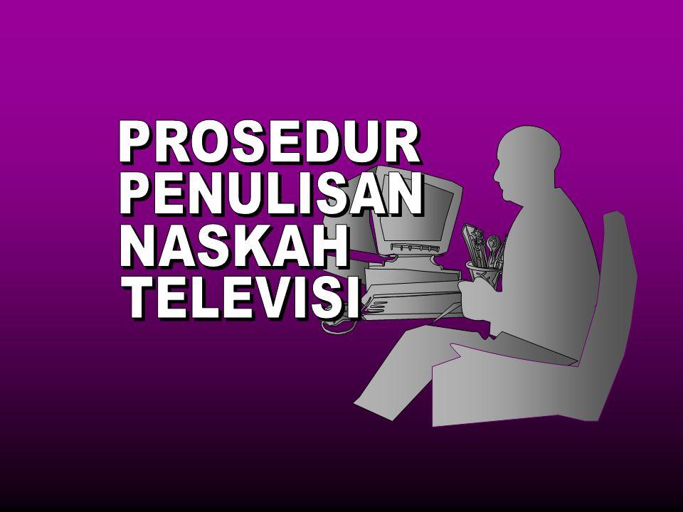 PROSEDUR PENULISAN NASKAH TELEVISI