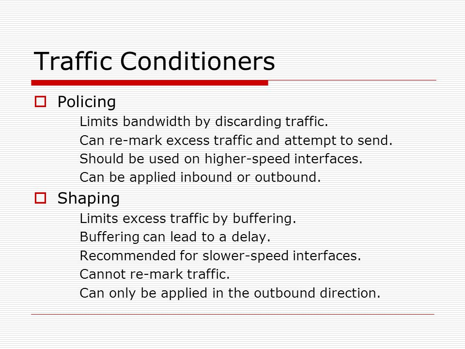 Traffic Conditioners Policing Shaping