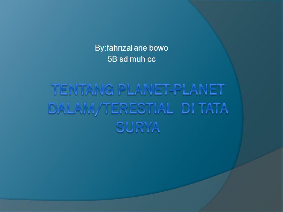 Tentang planet-planet dalam/terestial di tata surya