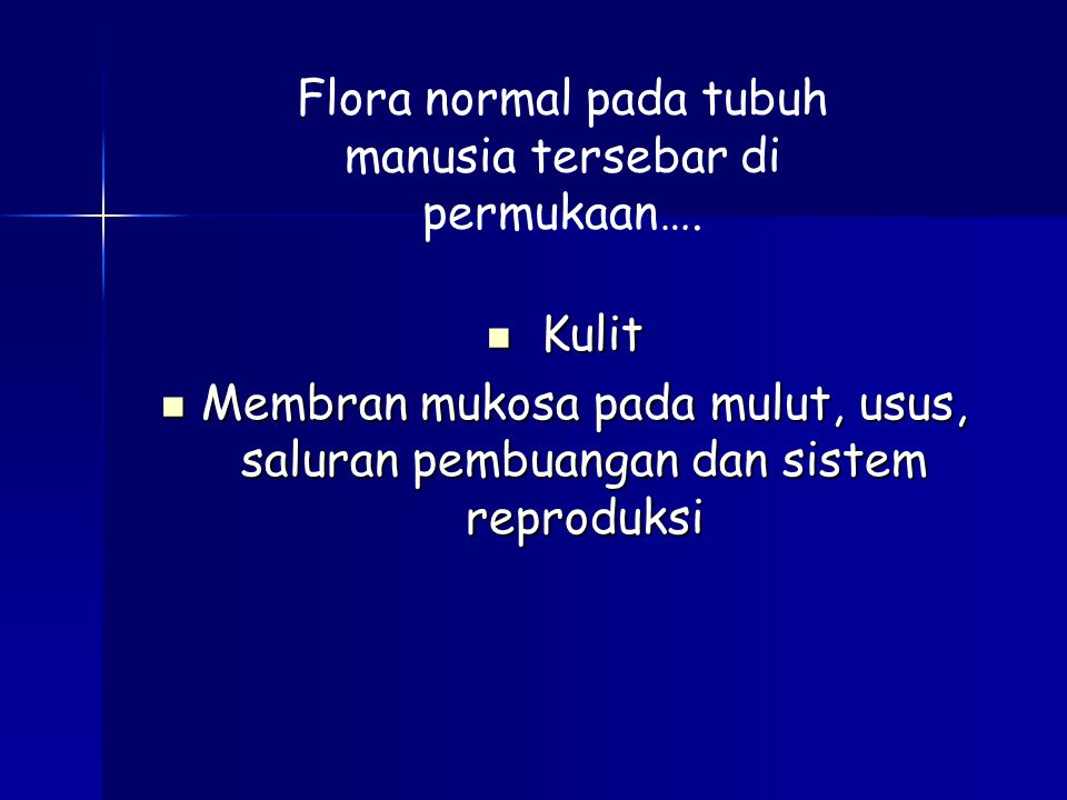 Flora normal pada tubuh manusia tersebar di permukaan….