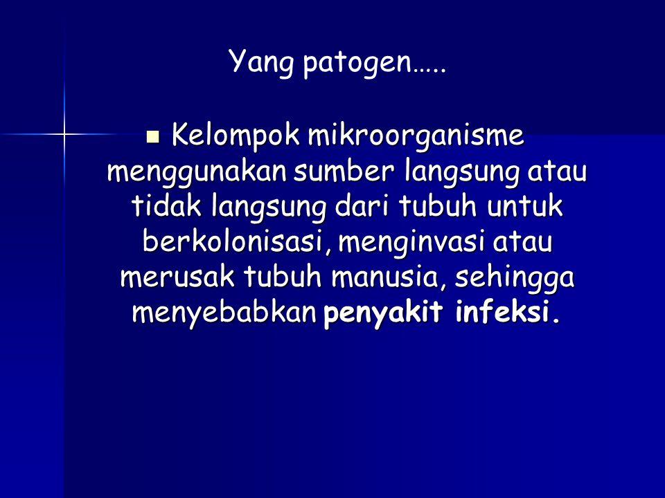 Yang patogen…..