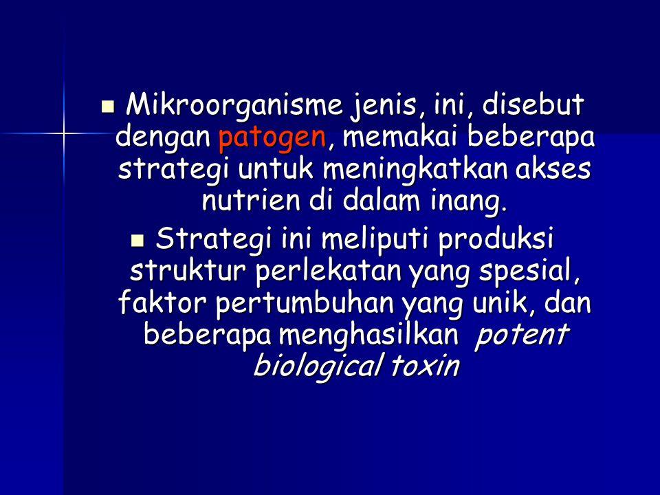 Mikroorganisme jenis, ini, disebut dengan patogen, memakai beberapa strategi untuk meningkatkan akses nutrien di dalam inang.