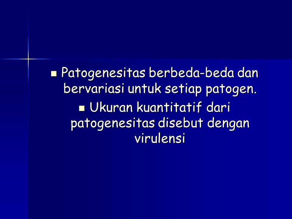 Patogenesitas berbeda-beda dan bervariasi untuk setiap patogen.