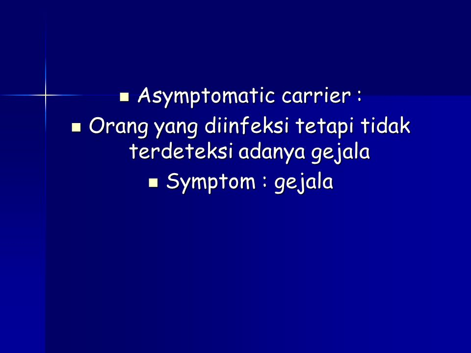 Asymptomatic carrier :