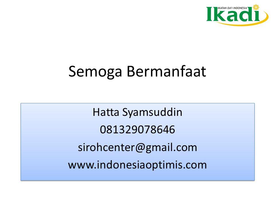 Semoga Bermanfaat Hatta Syamsuddin 081329078646 sirohcenter@gmail.com