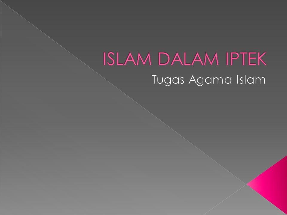 ISLAM DALAM IPTEK Tugas Agama Islam
