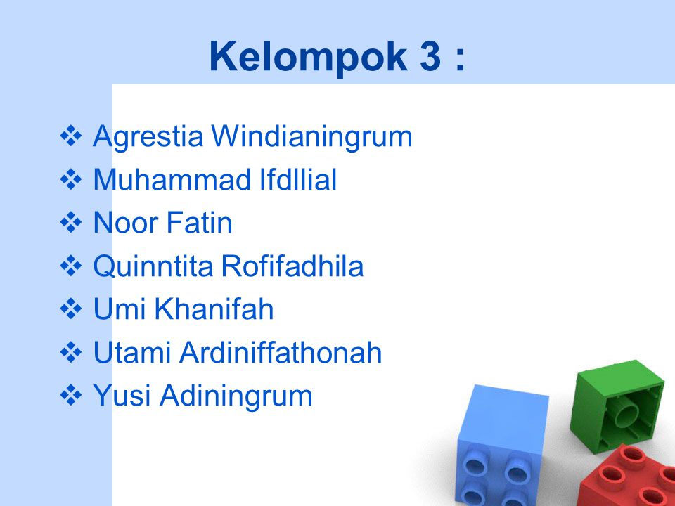Kelompok 3 : Agrestia Windianingrum Muhammad Ifdllial Noor Fatin