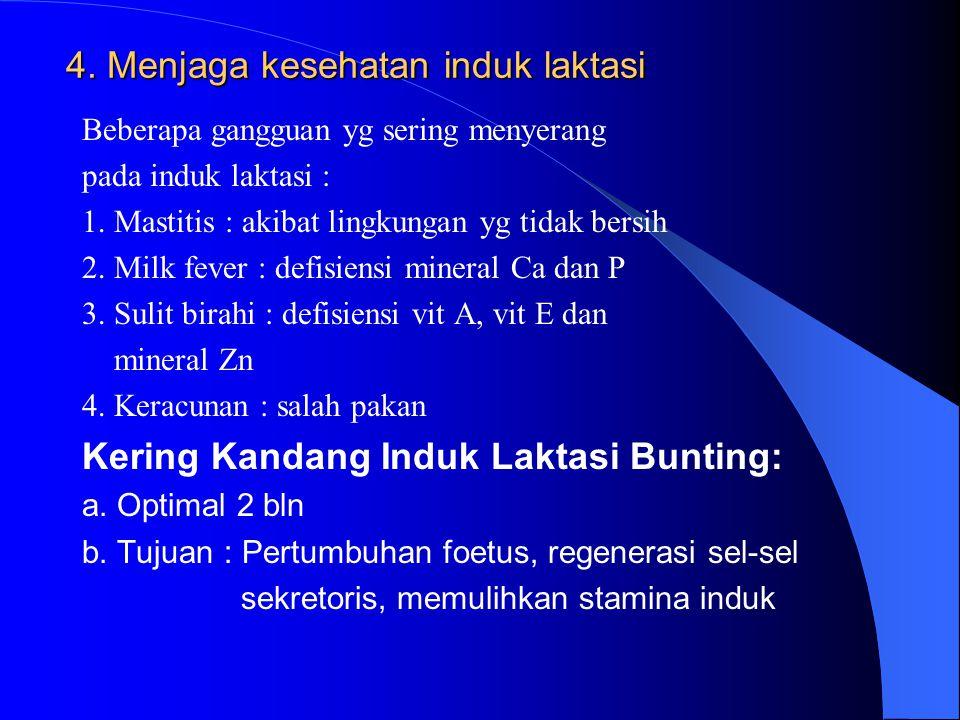 4. Menjaga kesehatan induk laktasi