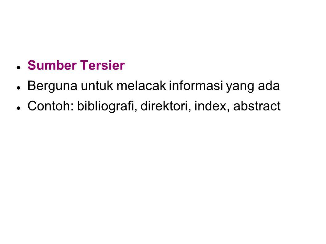 Sumber Tersier Berguna untuk melacak informasi yang ada.
