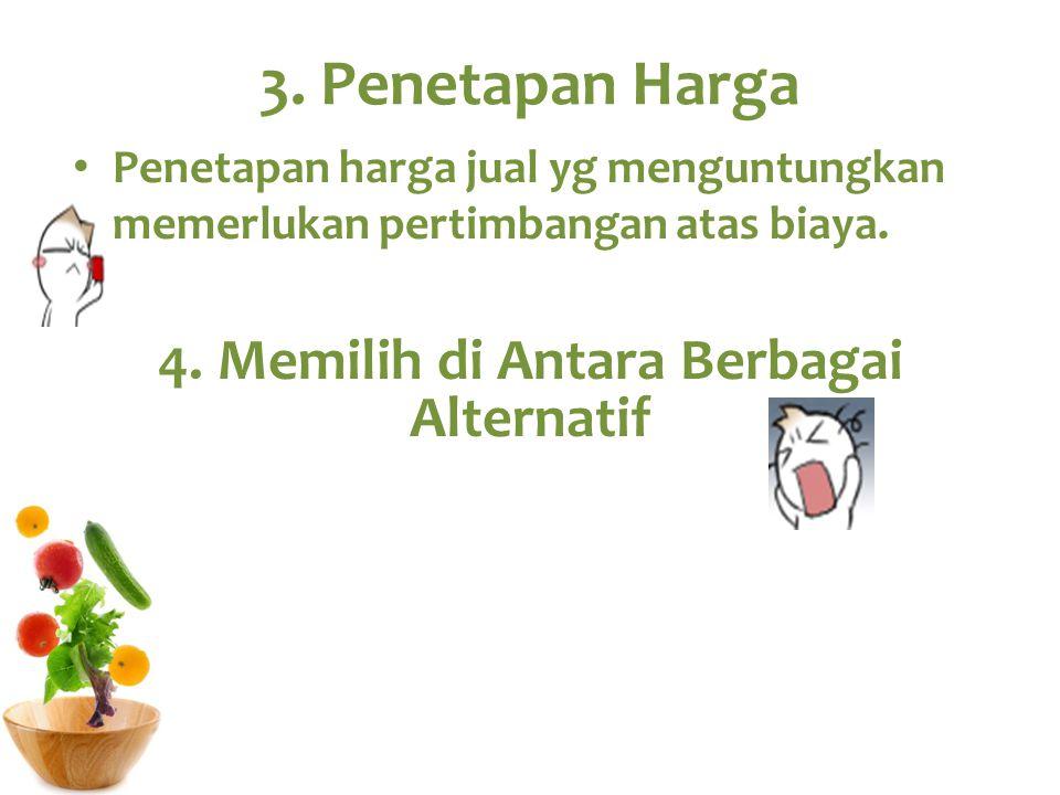 4. Memilih di Antara Berbagai Alternatif