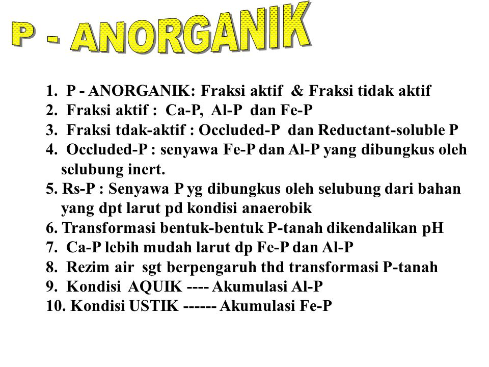 P - ANORGANIK 1. P - ANORGANIK: Fraksi aktif & Fraksi tidak aktif