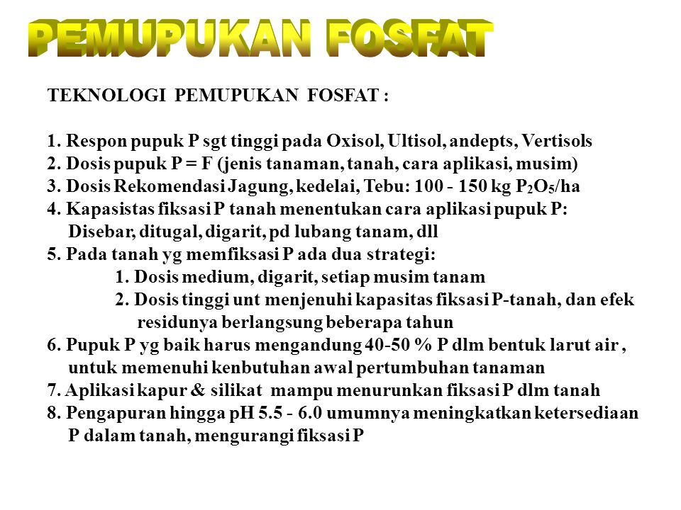 PEMUPUKAN FOSFAT TEKNOLOGI PEMUPUKAN FOSFAT :