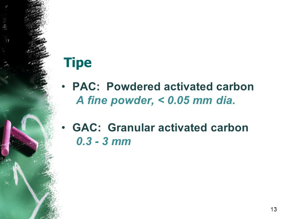 Tipe PAC: Powdered activated carbon A fine powder, < 0.05 mm dia.
