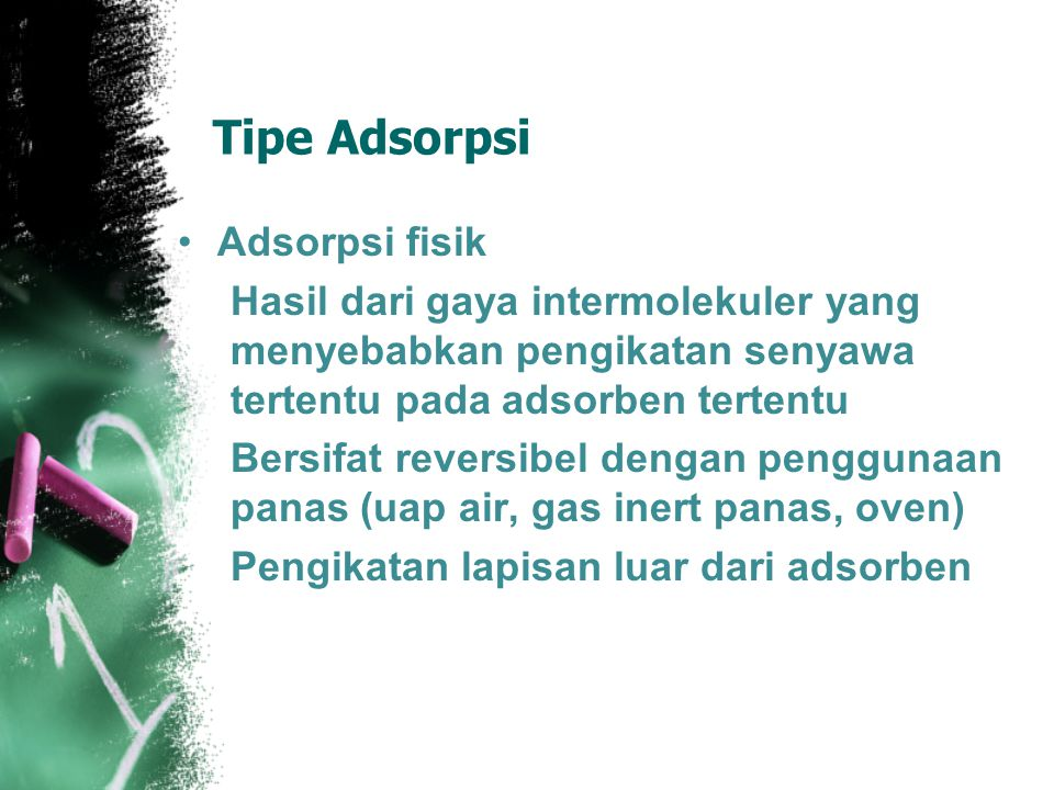 Tipe Adsorpsi Adsorpsi fisik