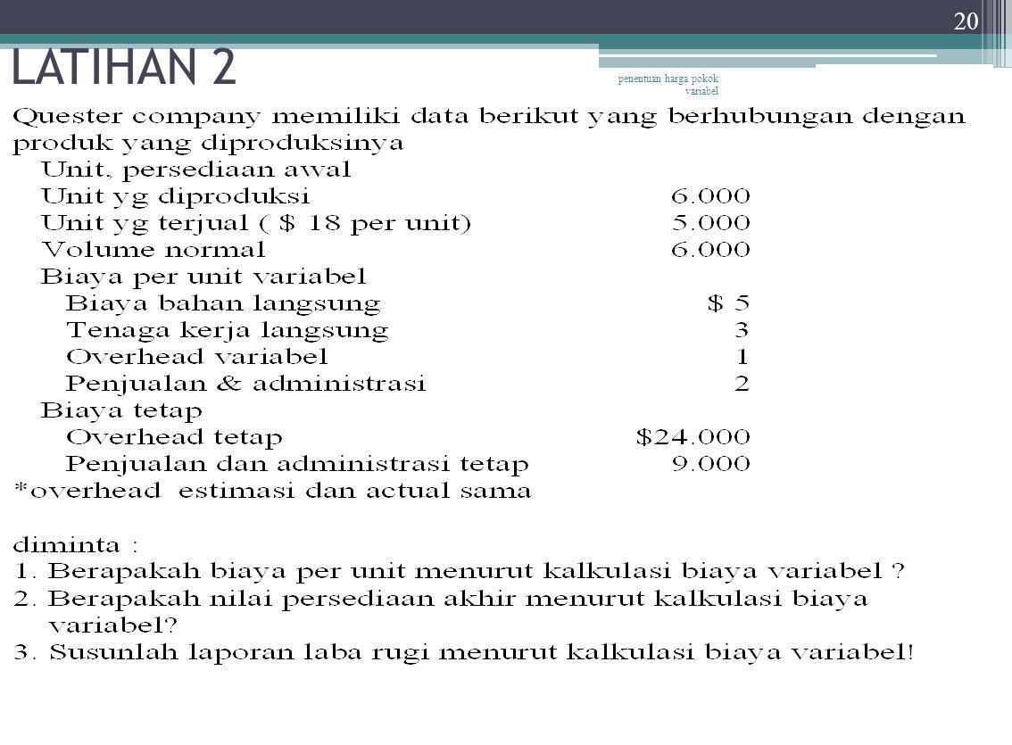 LATIHAN 2 penentuan harga pokok variabel