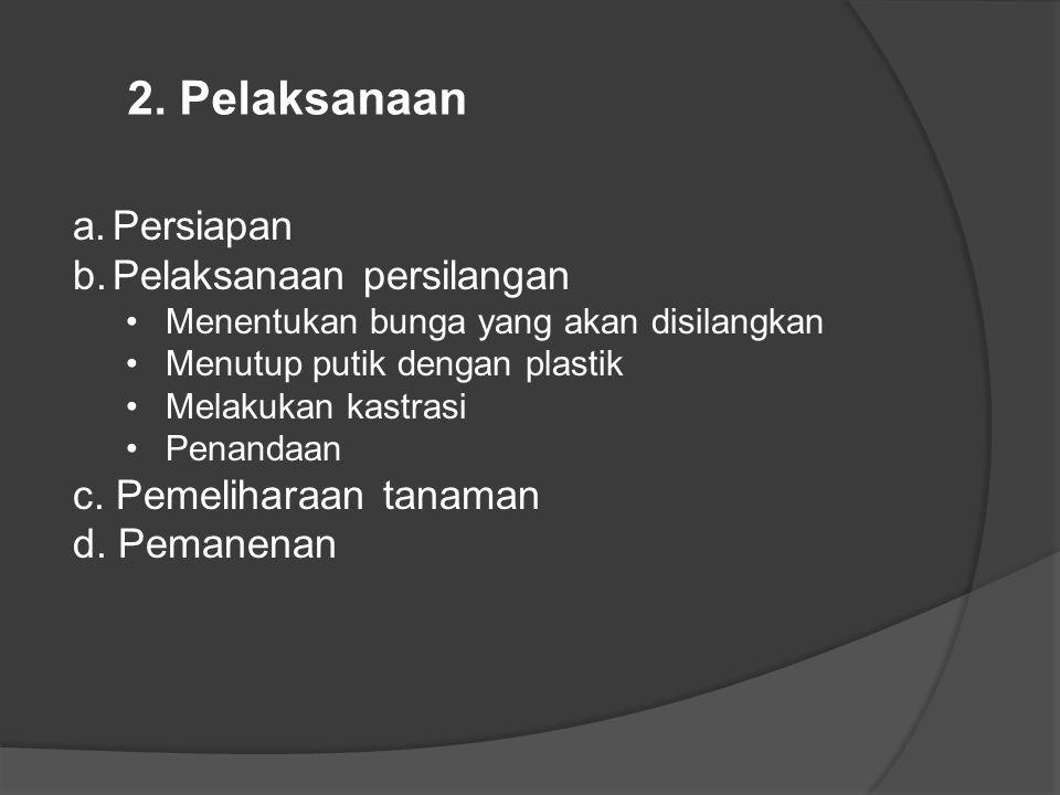 2. Pelaksanaan Persiapan Pelaksanaan persilangan