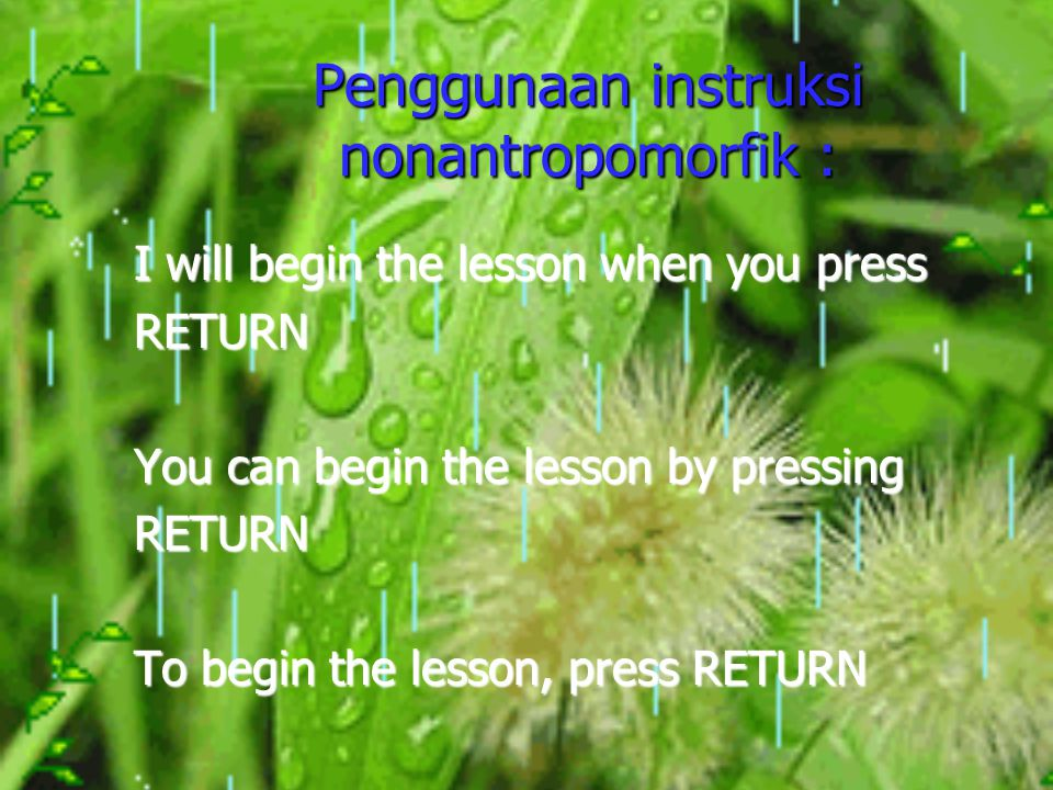 Penggunaan instruksi nonantropomorfik :