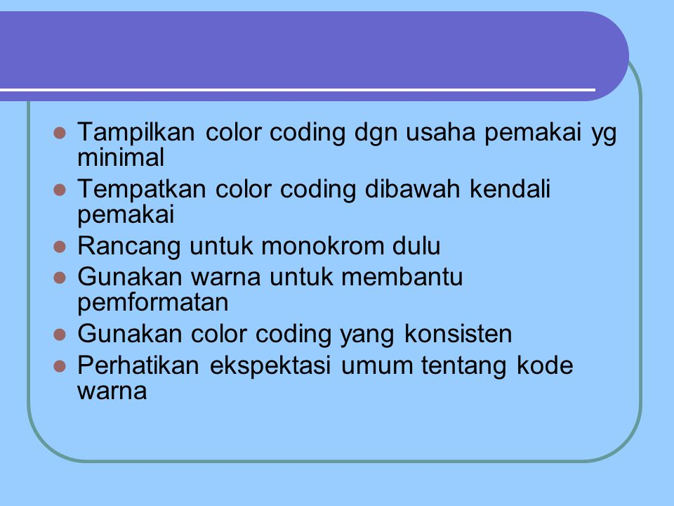 Tampilkan color coding dgn usaha pemakai yg minimal