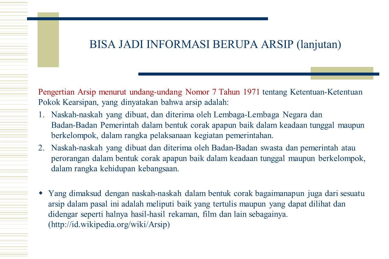 BISA JADI INFORMASI BERUPA ARSIP (lanjutan)