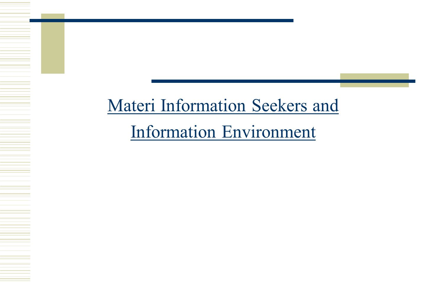 Materi Information Seekers and Information Environment