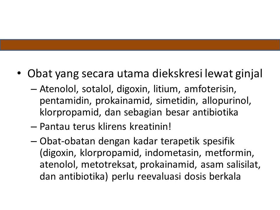 Obat yang secara utama diekskresi lewat ginjal