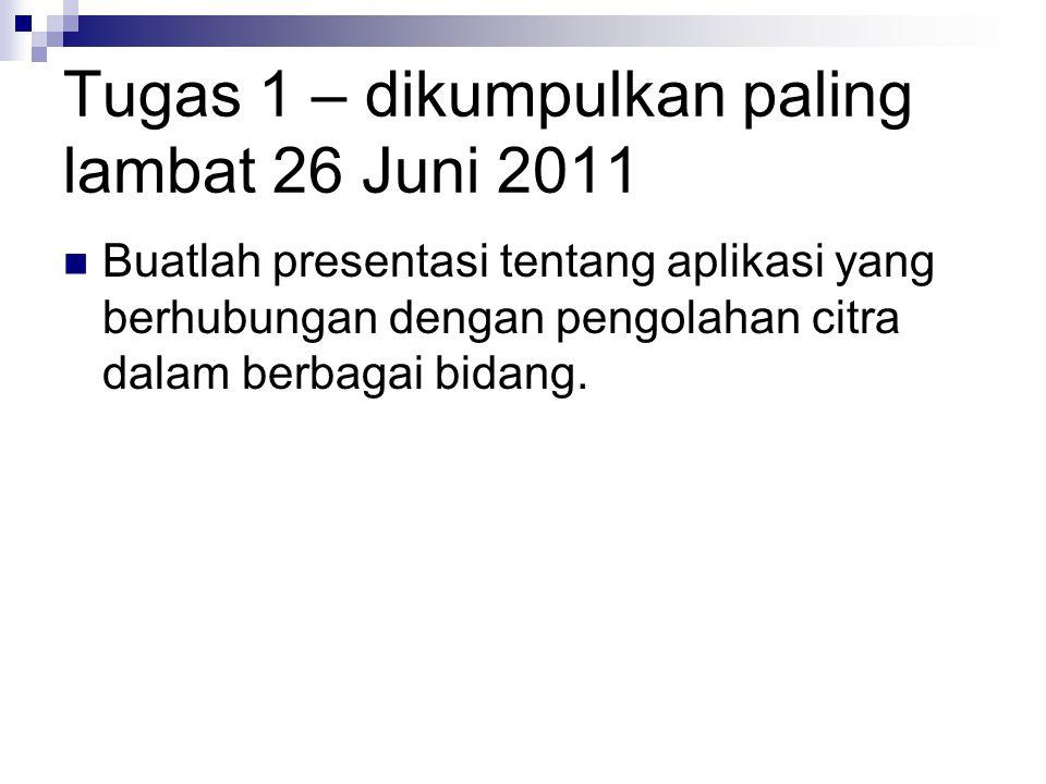 Tugas 1 – dikumpulkan paling lambat 26 Juni 2011