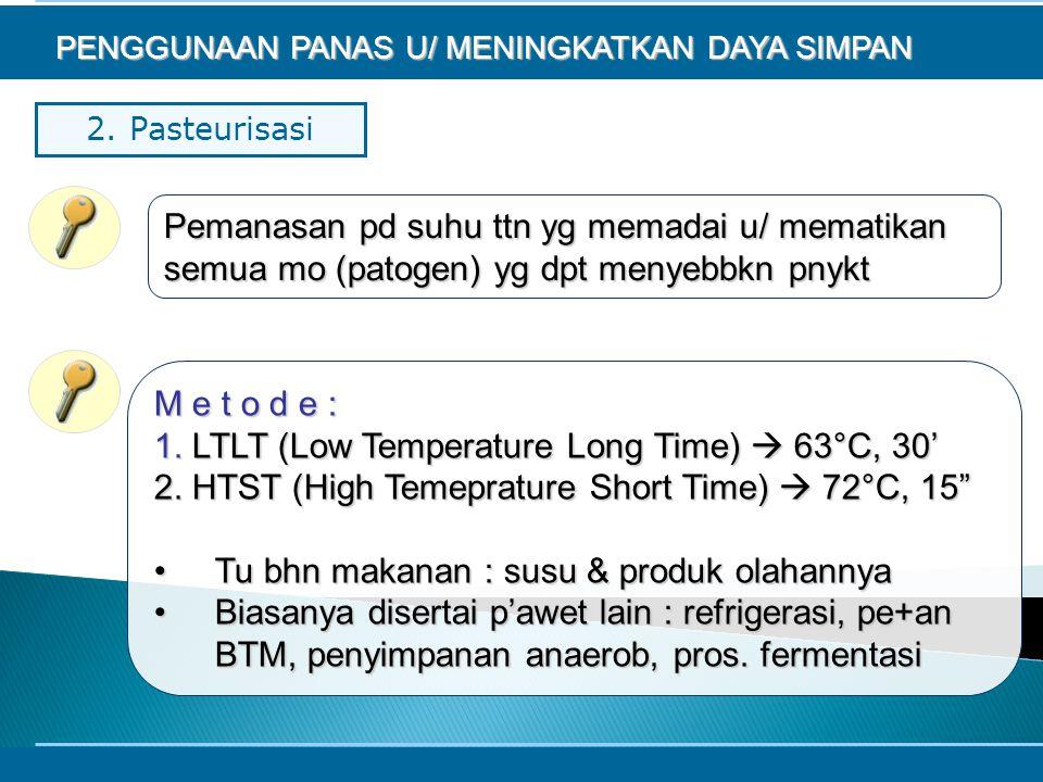 1. LTLT (Low Temperature Long Time)  63°C, 30'