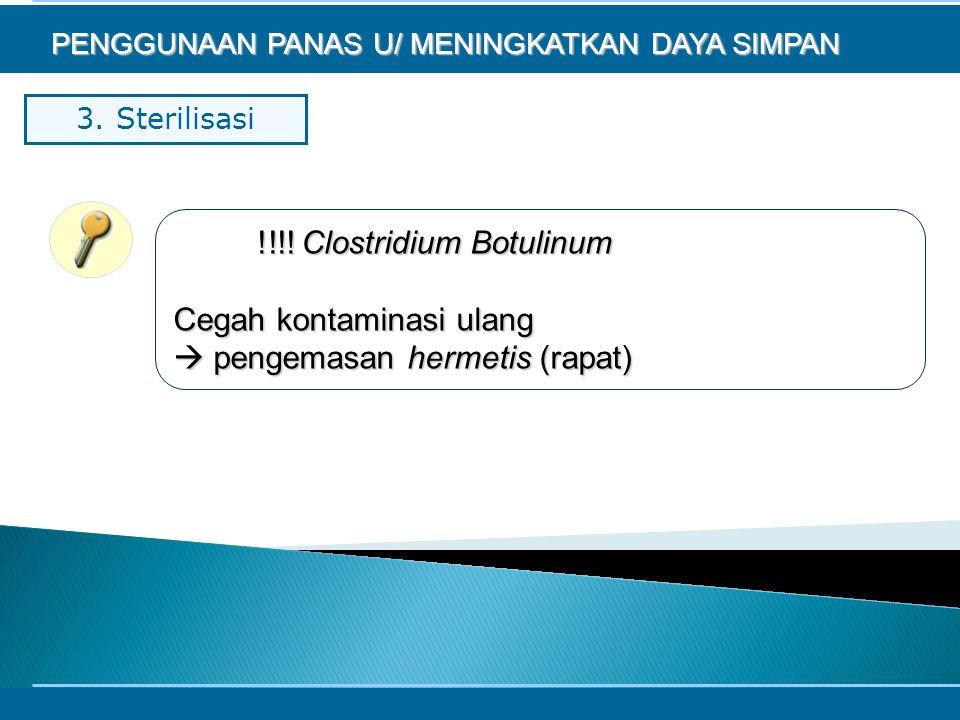 !!!! Clostridium Botulinum Cegah kontaminasi ulang