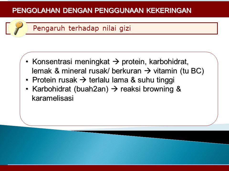 Konsentrasi meningkat  protein, karbohidrat,
