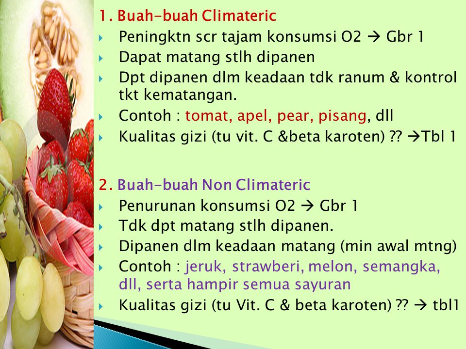 1. Buah-buah Climateric Peningktn scr tajam konsumsi O2  Gbr 1. Dapat matang stlh dipanen.