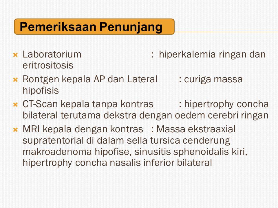 Laboratorium : hiperkalemia ringan dan eritrositosis