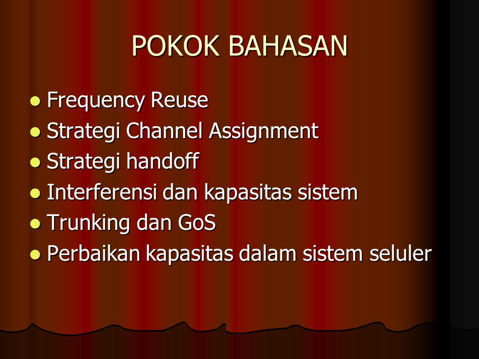 POKOK BAHASAN Frequency Reuse Strategi Channel Assignment
