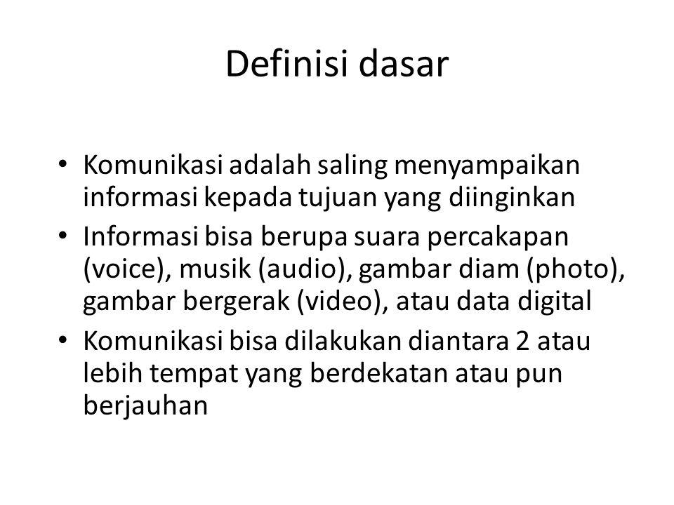 Definisi dasar Komunikasi adalah saling menyampaikan informasi kepada tujuan yang diinginkan.