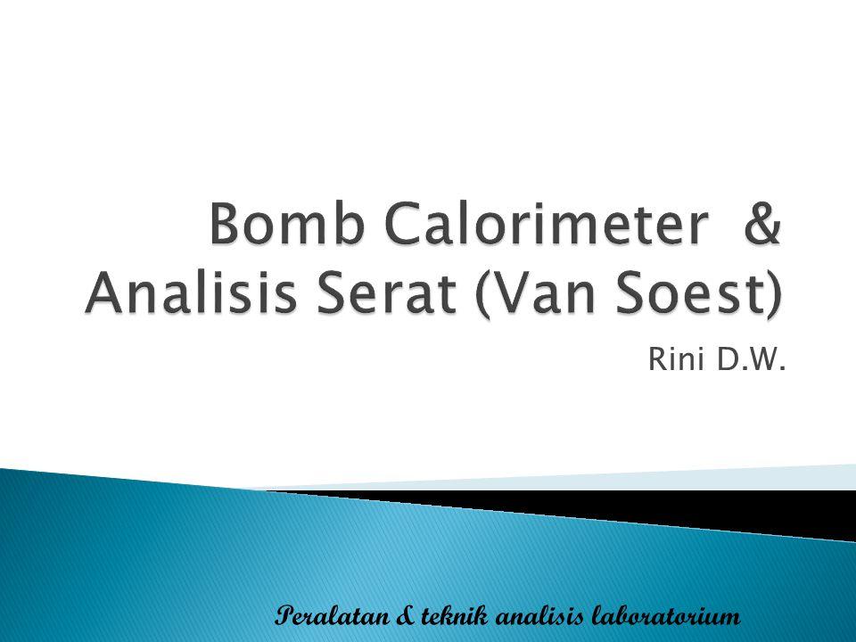 Bomb Calorimeter & Analisis Serat (Van Soest)