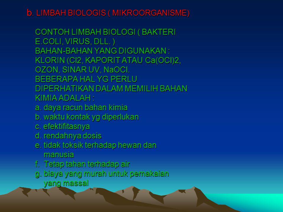 b. LIMBAH BIOLOGIS ( MIKROORGANISME) CONTOH LIMBAH BIOLOGI ( BAKTERI E