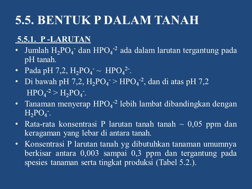 5.5. BENTUK P DALAM TANAH 5.5.1. P -LARUTAN