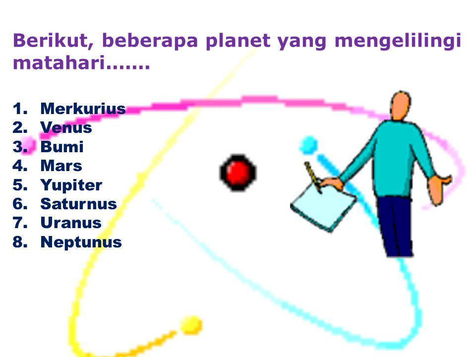 Berikut, beberapa planet yang mengelilingi matahari.......