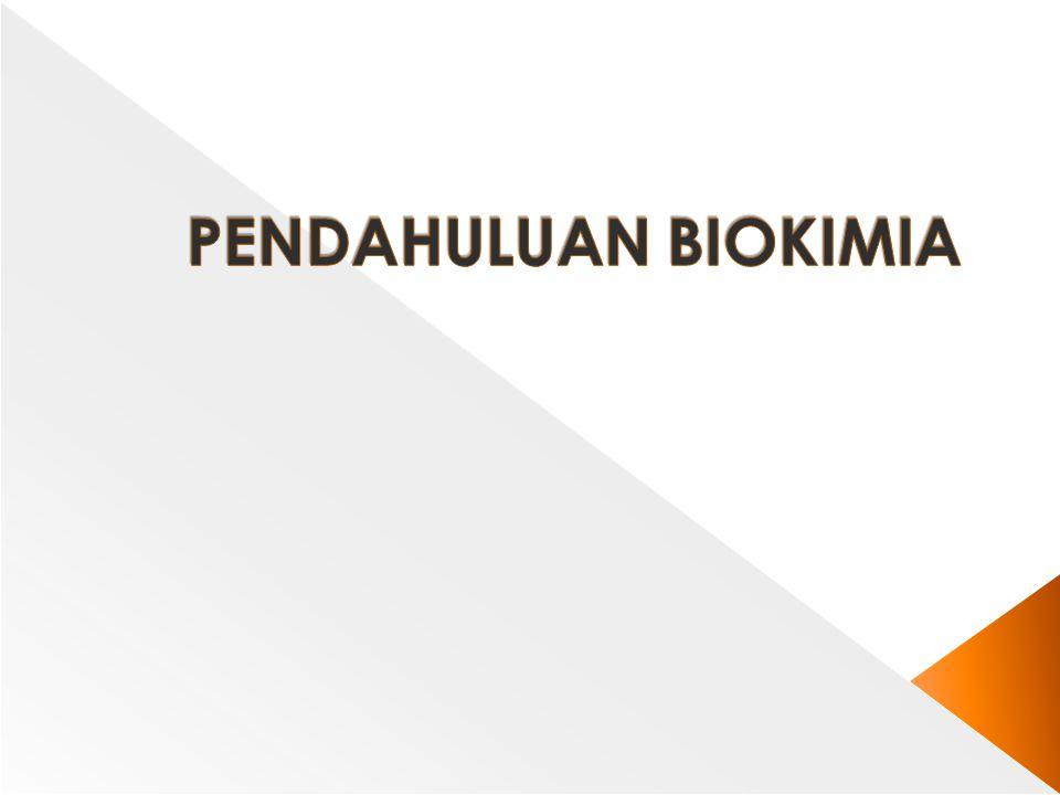 PENDAHULUAN BIOKIMIA