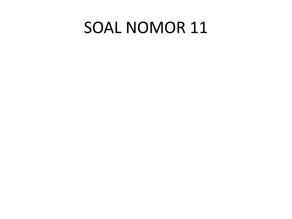 SOAL NOMOR 11