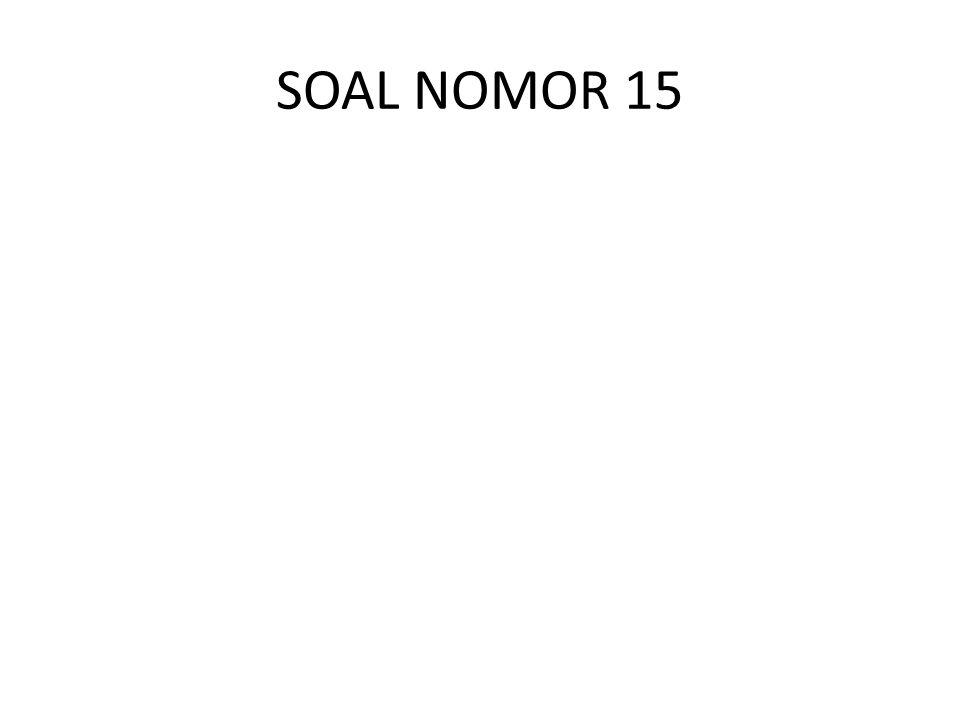 SOAL NOMOR 15
