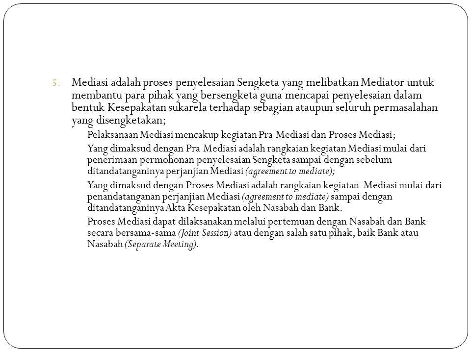 Mediasi adalah proses penyelesaian Sengketa yang melibatkan Mediator untuk membantu para pihak yang bersengketa guna mencapai penyelesaian dalam bentuk Kesepakatan sukarela terhadap sebagian ataupun seluruh permasalahan yang disengketakan;