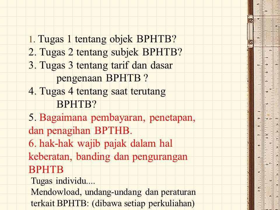 2. Tugas 2 tentang subjek BPHTB 3. Tugas 3 tentang tarif dan dasar
