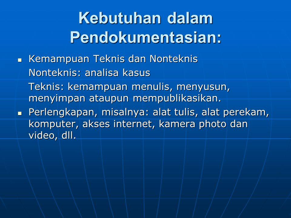 Kebutuhan dalam Pendokumentasian: